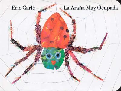 La arana muy ocupada/ The Very Busy Spider By Carle, Eric