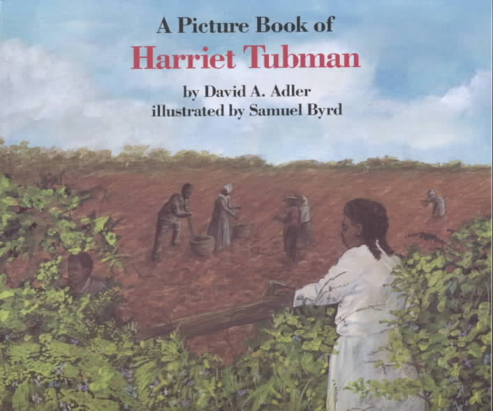 A Picture Book of Harriet Tubman By Adler, David A./ Byrd, Samuel (ILT)
